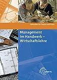 Management im Handwerk - Wirtschaftslehre: Fallstudien für Theorie und Praxis
