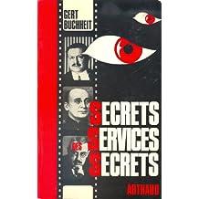 Secrets des services secrets. missions-methodes-expériences