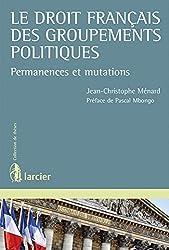 Le droit français des groupements politiques: Permanences et mutations