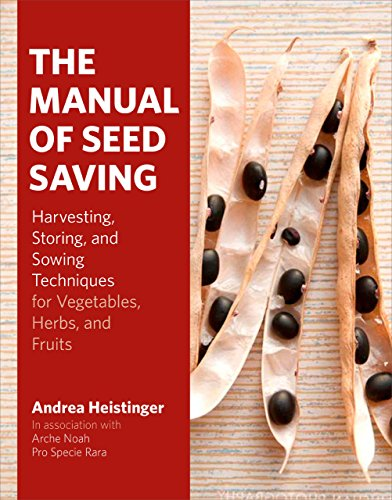 The Manual of Seed-Saving: Harvesting, Storing and Sowing Techniques for Vegetables, Herbs and Fruits by Andrea Heistinger (24-Sep-2013) Hardcover