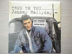 Johnny Hallyday 45Tours SP vinyle True To You (nouvelle version) / La Guitare Fait Mal + poster