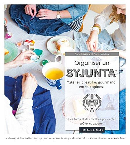 Organiser un Syjunta: Atelier créatif entre copines par Anne Ventura, Anne Loiseau