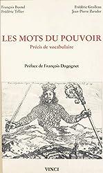 Les mots du pouvoir : précis de vocabulaire (French Edition)