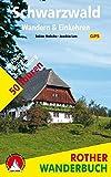 Schwarzwald – Wandern & Einkehren: 50 Touren zwischen Pforzheim und Freiburg. Mit GPS-Daten (Rother Wanderbuch)