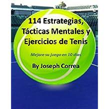 114 Estrategias, Tácticas Mentales y Ejercicios de Tenis: Mejore su juego en 10 días