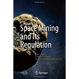 Space Mining and Its Regulation (Springer Praxis Books)