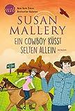 Ein Cowboy küsst selten allein (Fool's Gold 19) von Susan Mallery