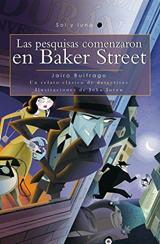Las Pesquisas Comenzaron En Baker Street / The Search Began in Baker Street (Sol y Luna) Spanish Edition por Jairo Buitrago