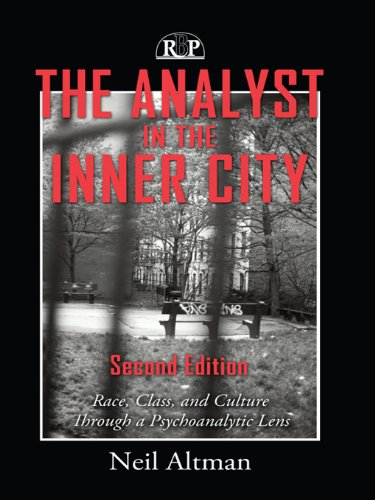 The Analyst in the Inner City: Race, Class, and Culture Through a Psychoanalytic Lens (Relational Perspectives Book Series 3) (English Edition)