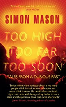 Too High, Too Far, Too Soon: Tales from a Dubious Past by [Mason, Simon]