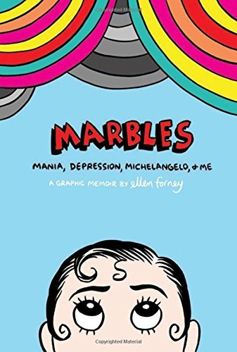 Marbles: Mania, Depression, Michelangelo and Me by Ellen Forney (2013-08-15)