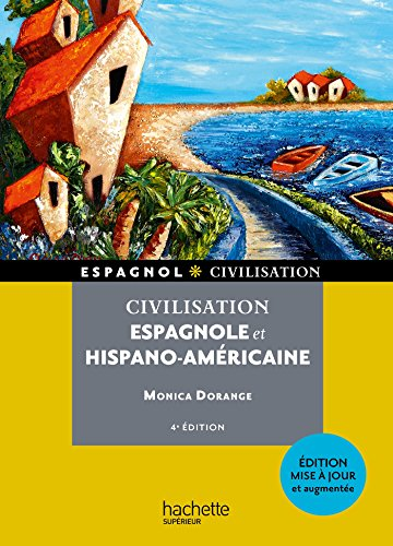 Civilisation espagnole et hispano-américaine par Monica Dorange