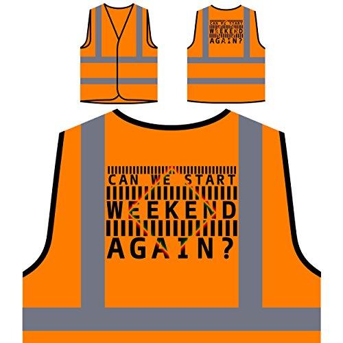 Können wir Wieder Wochenende Party-Thema lustige Neuheit starten Personalisierte High Visibility Orange Sicherheitsjacke Weste c83vo