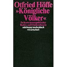 »Königliche Völker«: Zu Kants kosmopolitischer Rechts- und Friedenstheorie (suhrkamp taschenbuch wissenschaft)