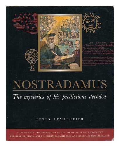 The Nostradamus encyclopedia : the definitive reference guide to the work and world of Nostradamus / Peter Lemesurier