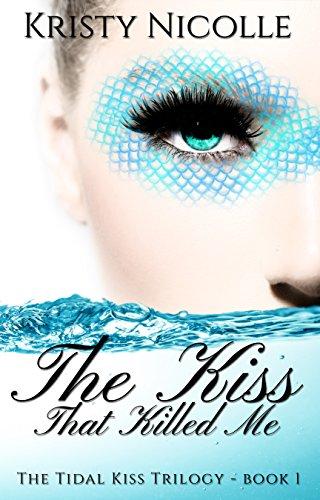The Kiss That Killed Me: A Mermaid Romance (The Tidal Kiss Trilogy ...