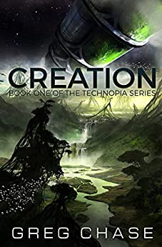 Creation (Technopia Book 1) by [Chase, Greg]