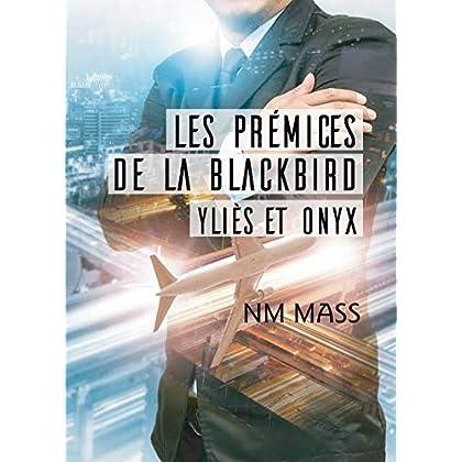 Les Prémices de La Blackbird: Yliès et Onyx
