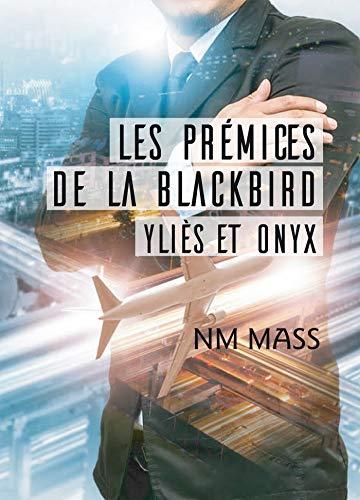 Les Prémices de La Blackbird: Yliès et Onyx par NM Mass