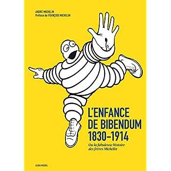 L'Enfance de Bibendum: Ou la fabuleuse histoire des frères Michelin
