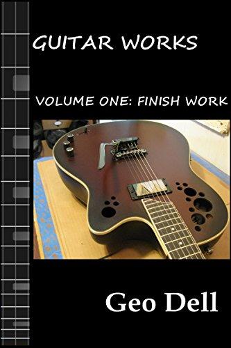 Guitar Works Volume One: Finish Work (English Edition) - Custom Finish Holz