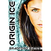 Origin Ice (A Galactic Outlaws Story Book 3)