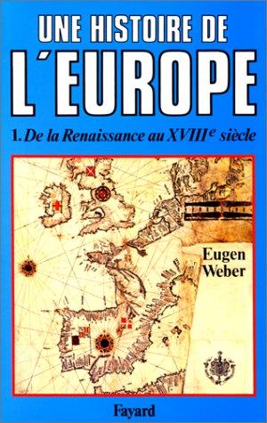 Une Histoire de l'Europe, hommes, cultures et sociétés de la Renaissance à nos jours, tome 1 : De la Renaissance au XVIIIe siècle