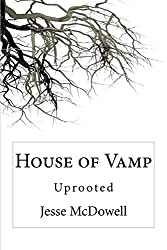 House of Vamp: Uprooted
