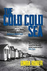 The Cold Cold Sea by Linda Huber (2015-05-01)