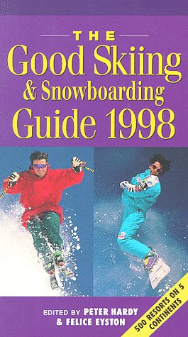 Good Skiing and Snowboarding Guide 1998 (Good Skiing & Snowboarding Guide)