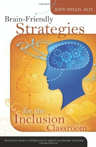 Brain-Friendly Strategies for the Inclusion Classroom: Insights from a Neurologist and Classroom Teacher by Judy Willis (30-Oct-2007) Paperback