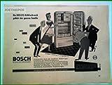 50er Jahre - Inserat / Anzeige: BOSCH / KÜHLSCHRÄNKE - Grösse : ca. 170 x 110 Millimeter - alte Werbung / Originalwerbung/ Printwerbung / Anzeigenwerbung / Advertisement