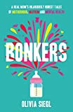 Bonkers: A Real Mums Hilariously Honest tales of Motherhood, Mayhem and Mental Health