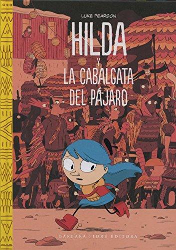Hilda Y La Cabalgata Del Pájaro (Cuentos (barbara Fiore)) por Luke Pearson