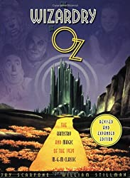 The Wizardry of Oz: The Artistry and Magic of the 1939 MGM Classic Revised and Expanded Edition: The Artistry and Magic of Teh 1939 MGM Classic