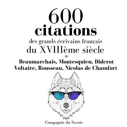 600 citations des grands crivains franais du XVIIIme sicle