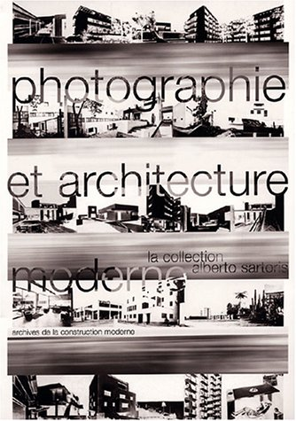 Photographie et architecture moderne: Catalogue Sartoris - Archives de la construction moderne