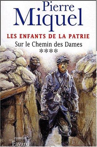 Les Enfants de la Patrie, tome 4 : Sur le Chemin des Dames par Pierre Miquel