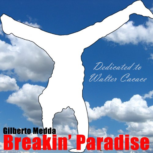Breakin' Paradise (Dedicated to Walter Cacace)