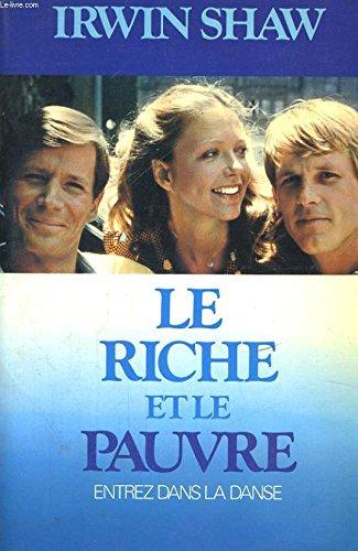 Le riche et le pauvre, entrez dans la danse, Irwin Shaw