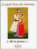 le petit livre des hommes tome 1 ah les femmes