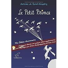 Le Petit Prince: 70e Édition Anniversaire - Entièrement illustrée avec quelques dessins supplémentaires et postface par Wirton Arvel