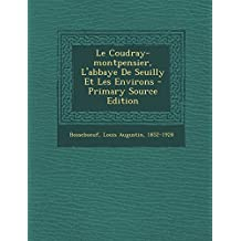Le Coudray-Montpensier, L'Abbaye de Seuilly Et Les Environs - Primary Source Edition