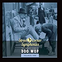 Street Corner Symphonies - The Complete Story of Doo Wop, Vol. 8: 1956