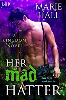Her Mad Hatter (Kingdom Series Book 1) (English Edition) par [Hall, Marie]
