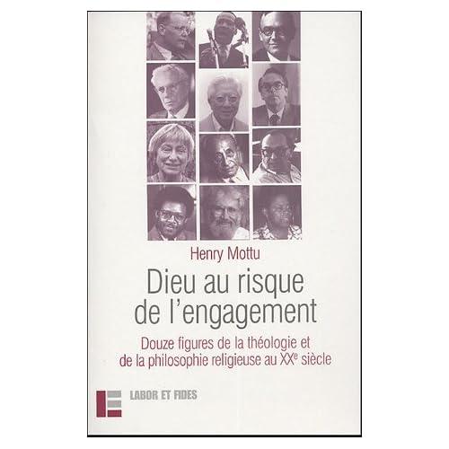 Dieu au risque de l'engagement : Douze figures de la théologie et de la philosophie religieuse au XXe siècle ; Suivi de la leçon d'adieu de l'auteur