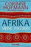 Afrika, meine Passion - Corinne Hofmann