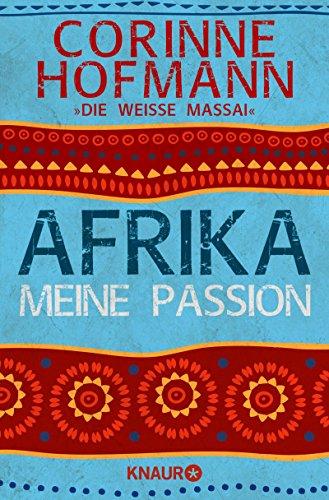 Afrika, meine Passion Afrika Und Die Afrikaner