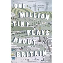 One Million Tiny Plays About Britain by Craig Taylor (2009-03-02)