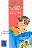 Image de Grammaire et lecture, CM1 CM2, manuel